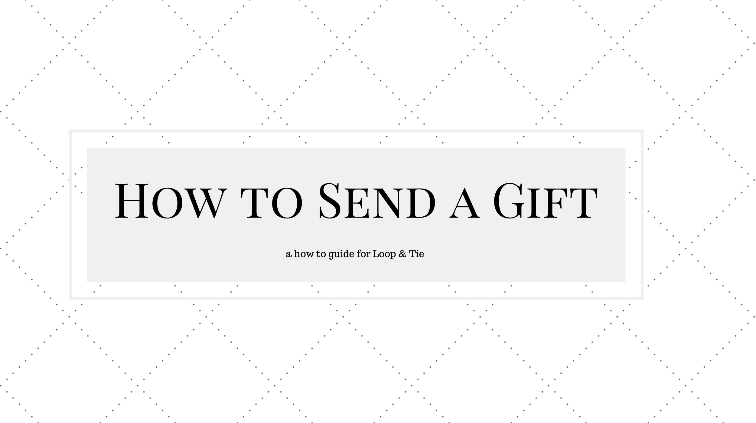 how to send a corporate gift loop and tie